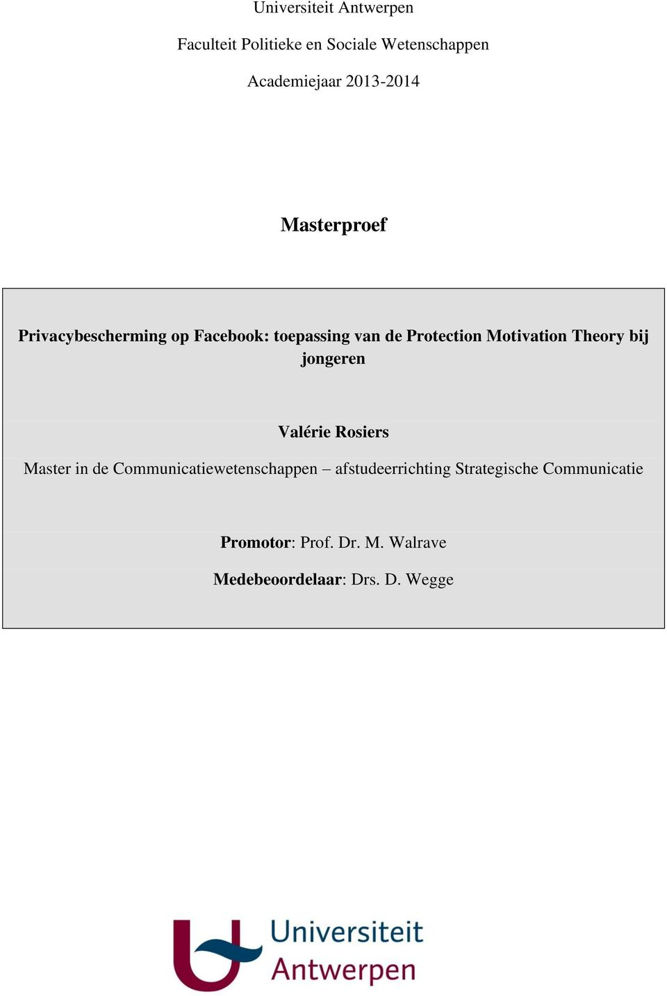 Motivation Theory bij jongeren Valérie Rosiers Master in de Communicatiewetenschappen