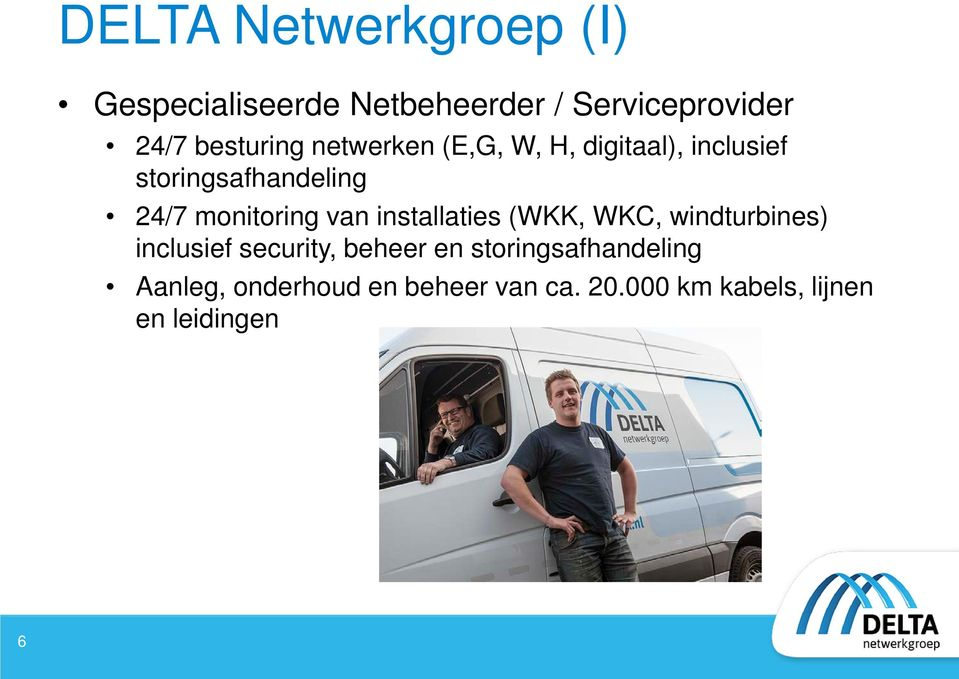 monitoring van installaties (WKK, WKC, windturbines) inclusief security, beheer en