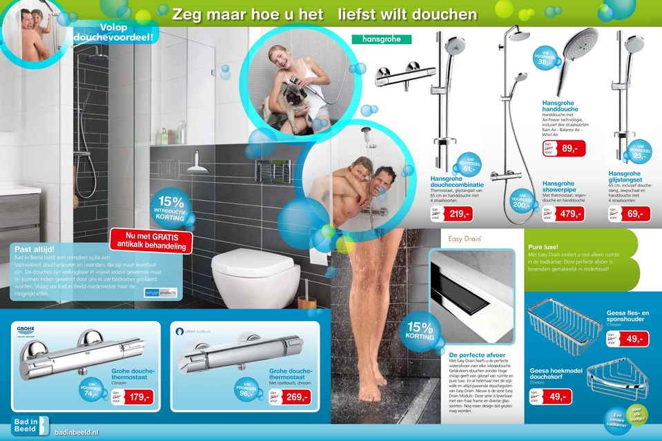 introdu ctie- 280, korting 219,- showerpipe dee 200,- nu met gratis antikak behandeing past atijd! Met thermostaat, regendouche en handdouche.