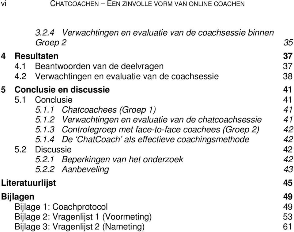 1.3 Controlegroep met face-to-face coachees (Groep 2)