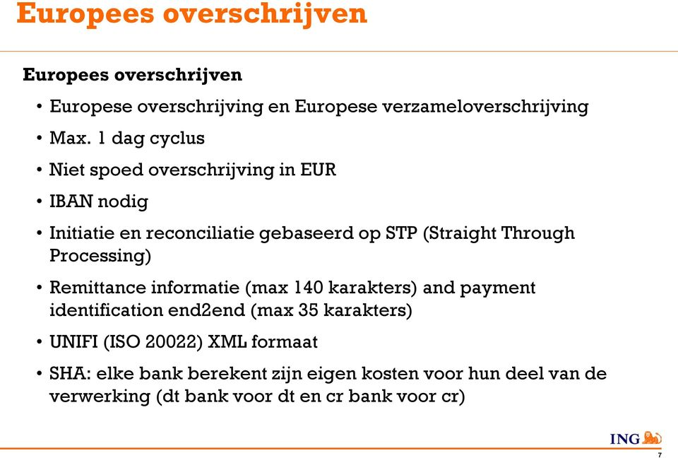 Processing) Remittance informatie (max 140 karakters) and payment identification end2end (max 35 karakters) UNIFI (ISO