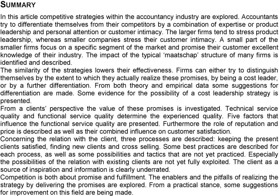 The larger firms tend to stress product leadership, whereas smaller companies stress their customer intimacy.