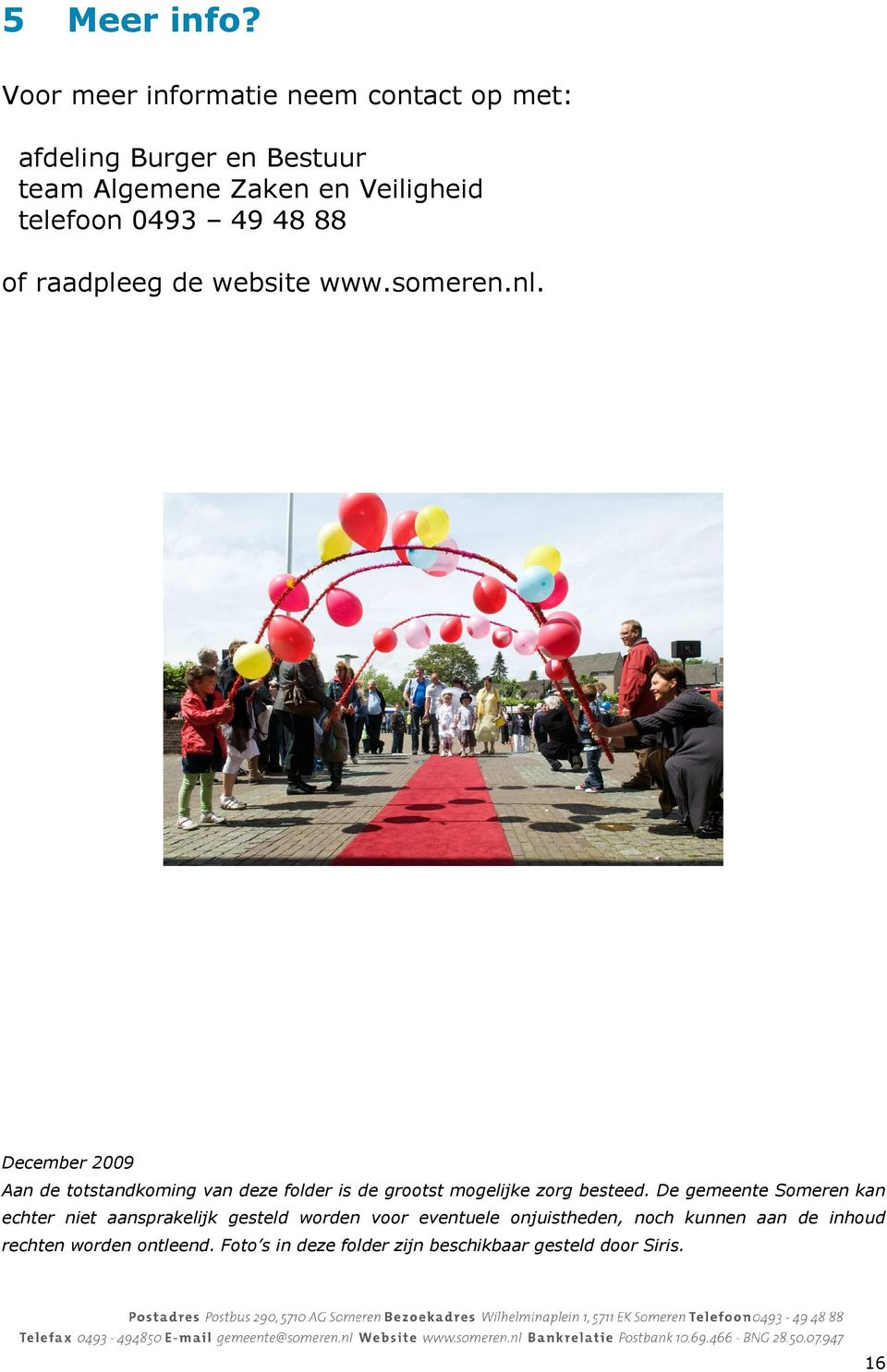 49 48 88 of raadpleeg de website www.someren.nl.