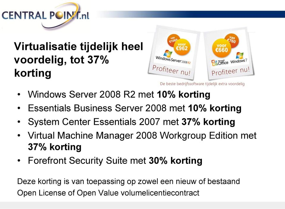 Virtual Machine Manager 2008 Workgroup Edition met 37% korting Forefront Security Suite met 30%