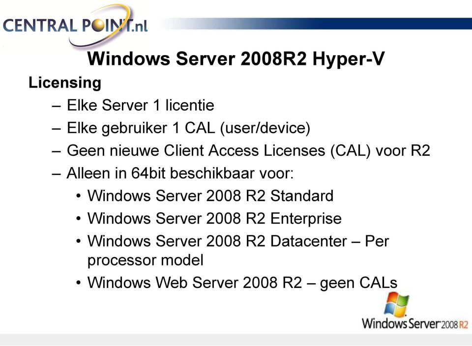 beschikbaar voor: Windows Server 2008 R2 Standard Windows Server 2008 R2 Enterprise