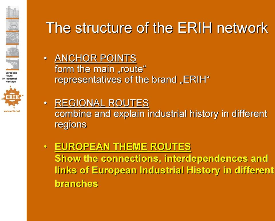 industrial history in different regions EUROPEAN THEME ROUTES Show the