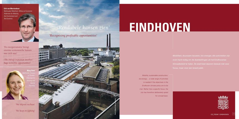 Planning: Mobility, sustainable construction, bio-energy a wide range of activities is needed if the objectives in the Eindhoven climate policy are to be met.