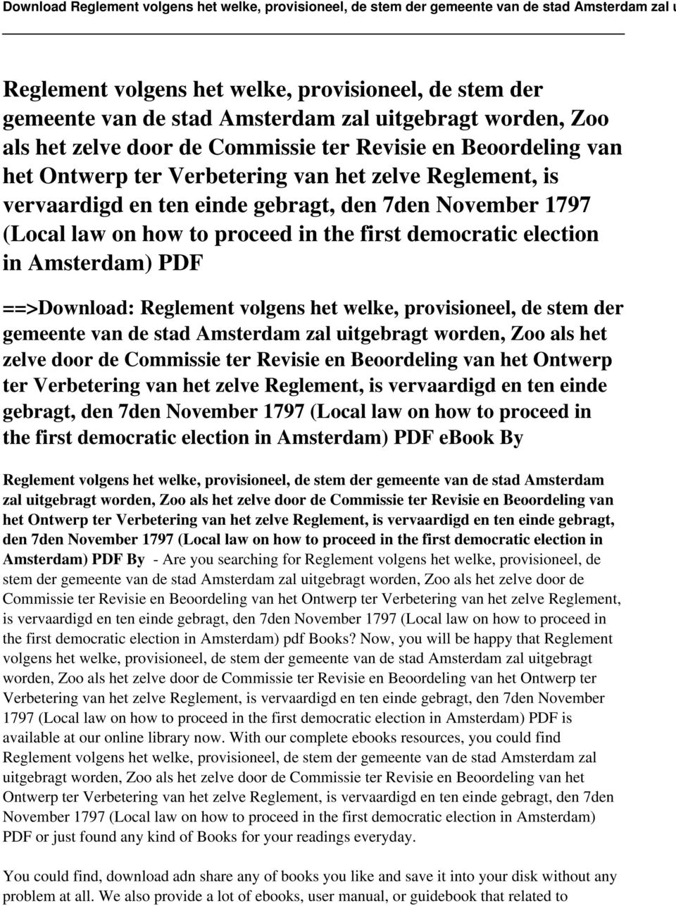 Verbetering van het zelve Reglement, is vervaardigd en ten einde gebragt, den 7den November 1797 (Local law on how to proceed in the first democratic election in Amsterdam) PDF ebook By  Verbetering