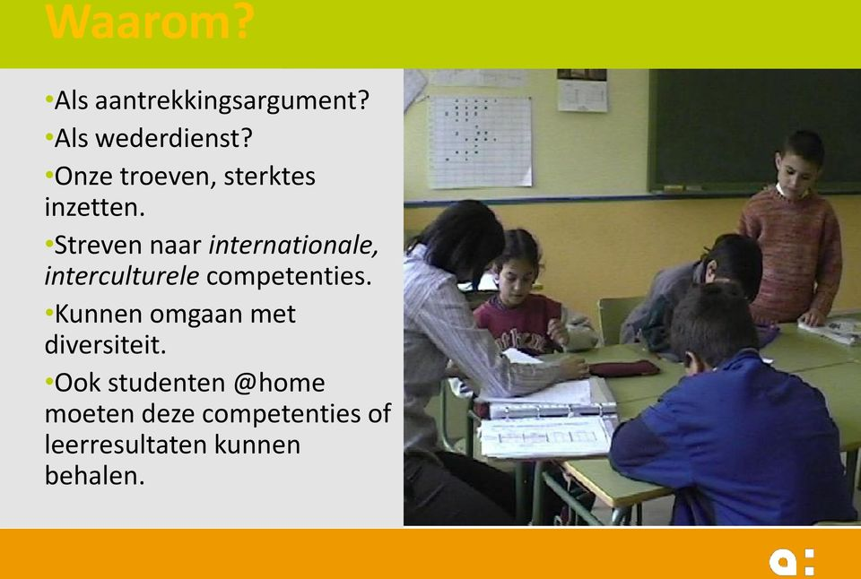 Streven naar internationale, interculturele competenties.