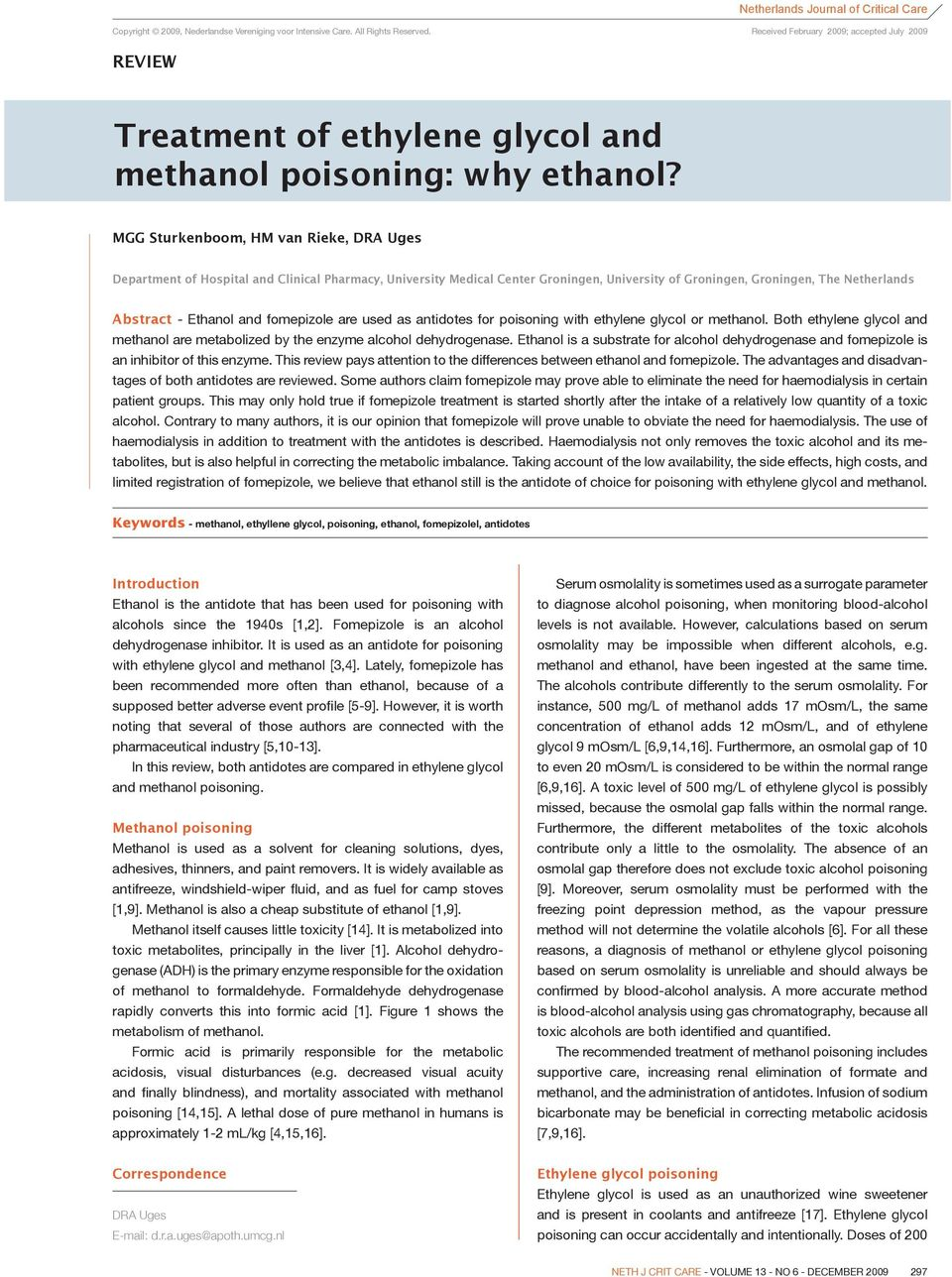 MGG Sturkenboom, HM van Rieke, DRA Uges Department of Hospital and Clinical Pharmacy, University Medical Center Groningen, University of Groningen, Groningen, The Netherlands Abstract - Ethanol and