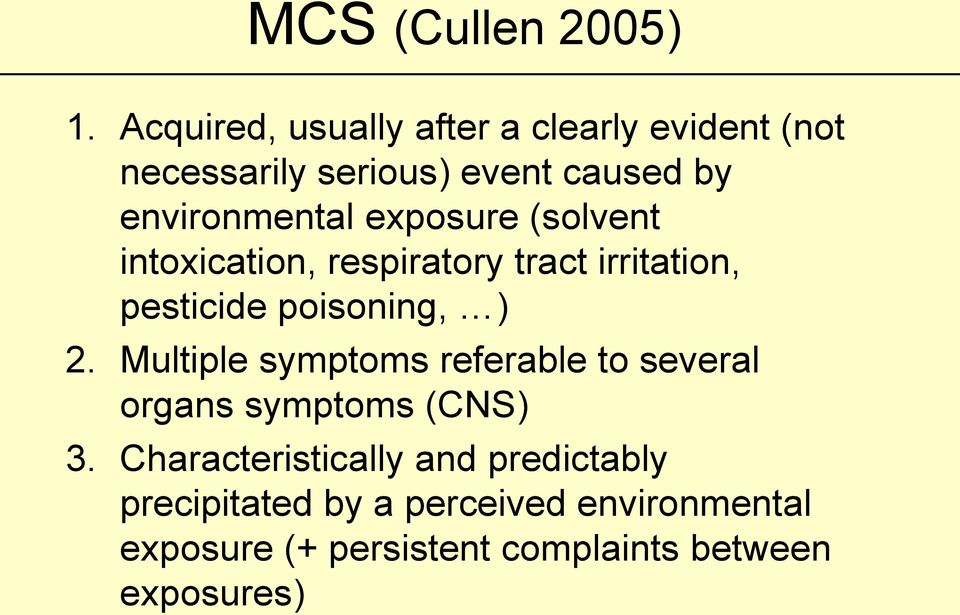 exposure (solvent intoxication, respiratory tract irritation, pesticide poisoning, ) 2.