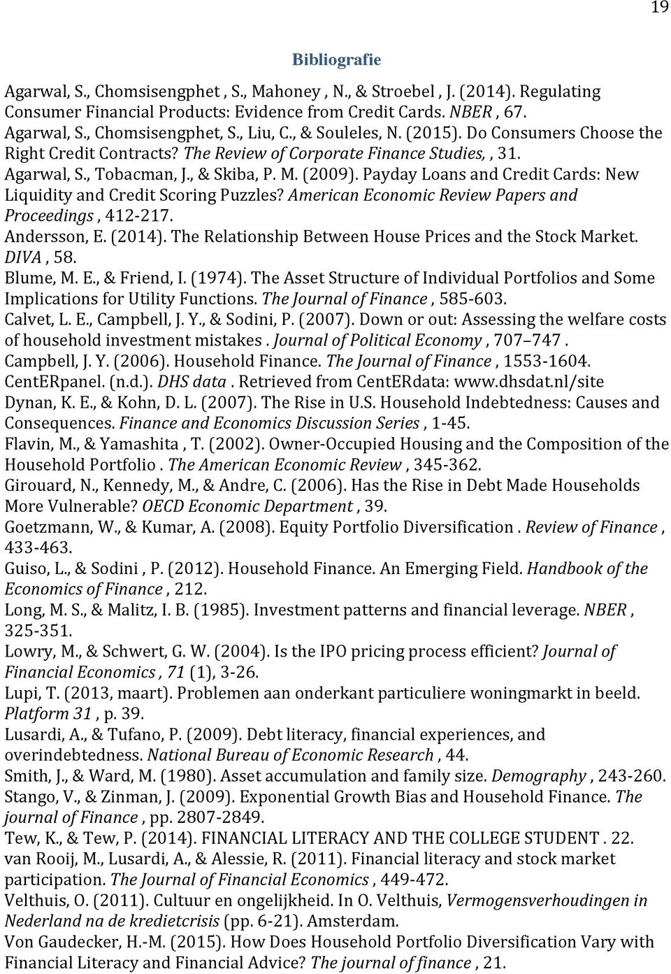 Payday Loans and Credit Cards: New Liquidity and Credit Scoring Puzzles? American Economic Review Papers and Proceedings, 412-217. Andersson, E. (2014).