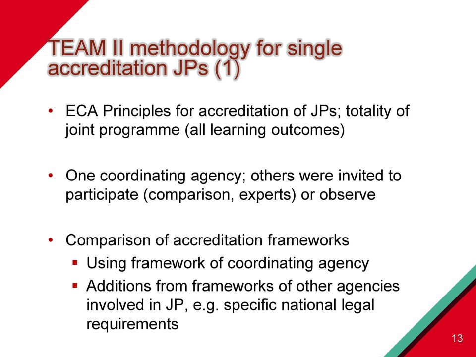 (comparison, experts) or observe Comparison of accreditation frameworks Using framework of coordinating