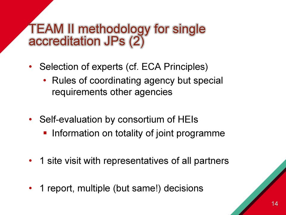 Self-evaluation by consortium of HEIs Information on totality of joint programme 1