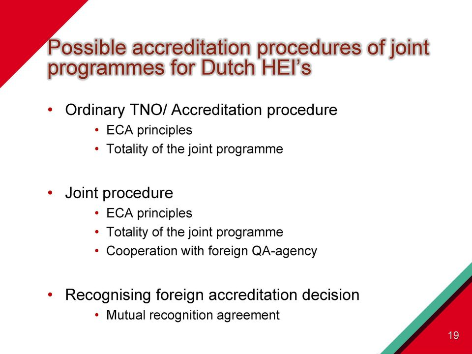 procedure ECA principles Totality of the joint programme Cooperation with foreign