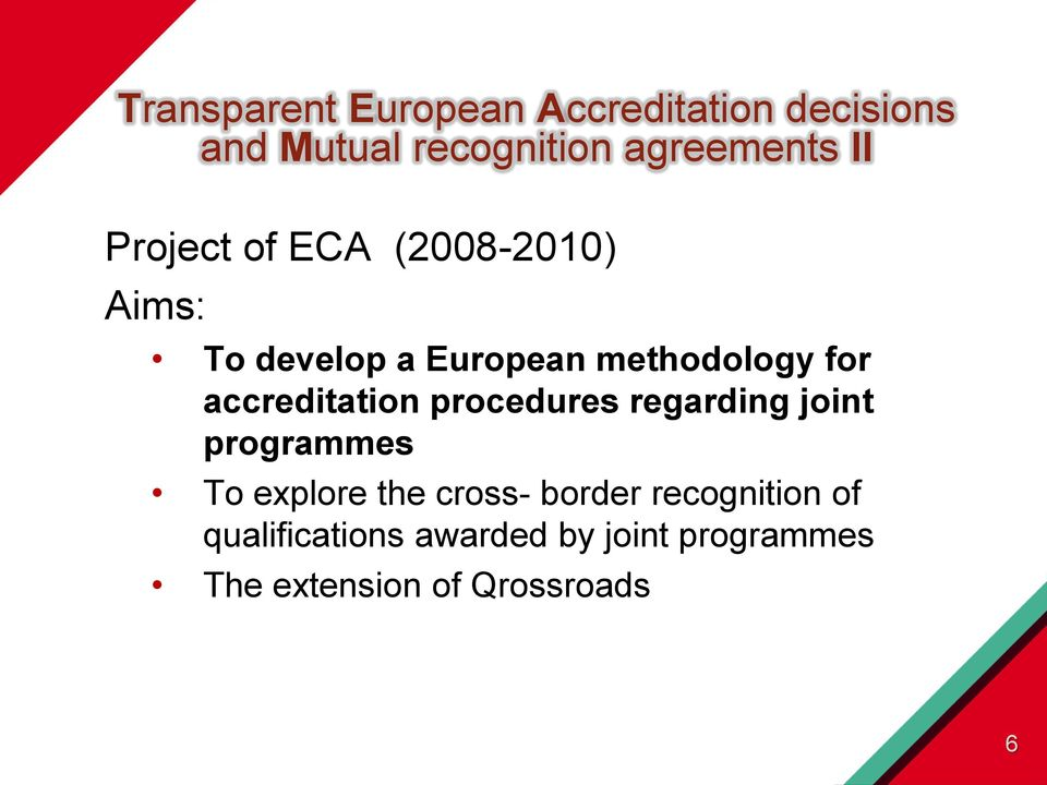 accreditation procedures regarding joint programmes To explore the cross- border