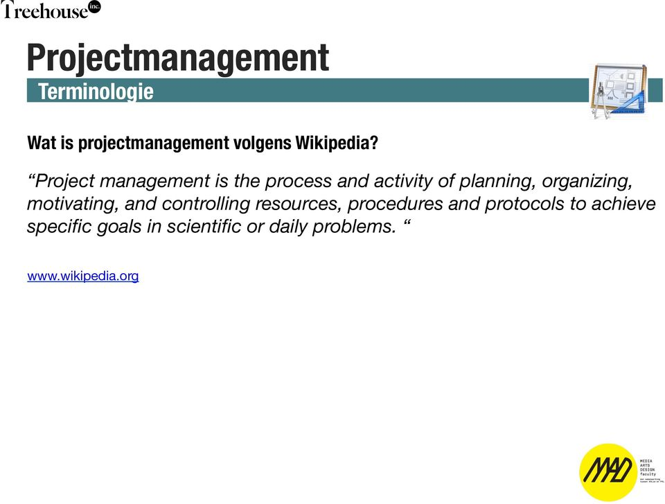 Project management is the process and activity of planning, organizing,