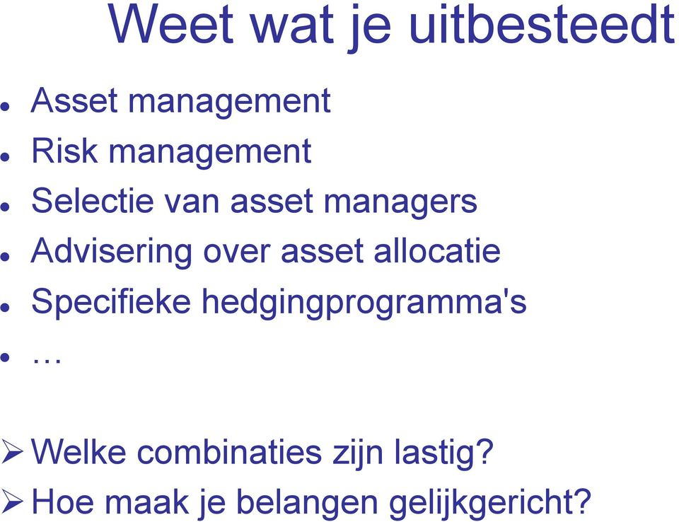 over asset allocatie Specifieke hedgingprogramma's