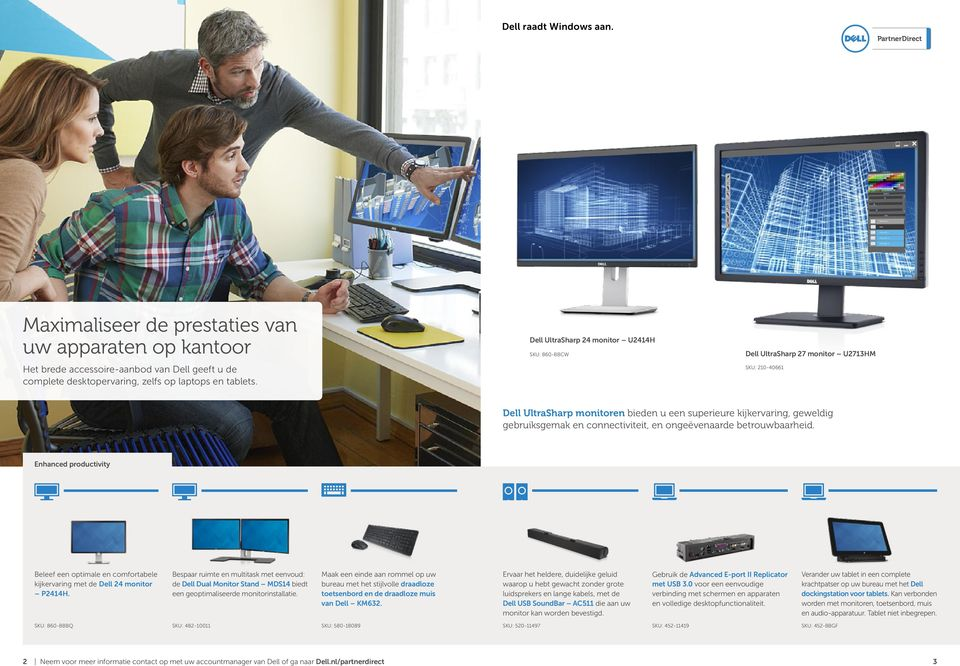 connectiviteit, en ongeëvenaarde betrouwbaarheid. Enhanced productivity Beleef een optimale en comfortabele kijkervaring met de Dell 24 monitor P2414H.