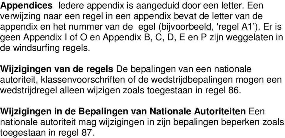Er is geen Appendix I of O en Appendix B, C, D, E en P zijn weggelaten in de windsurfing regels.