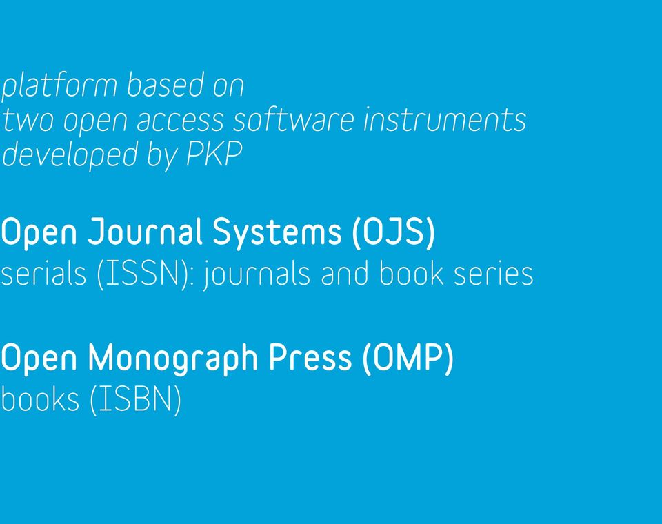 Systems (OJS) serials (ISSN): journals and