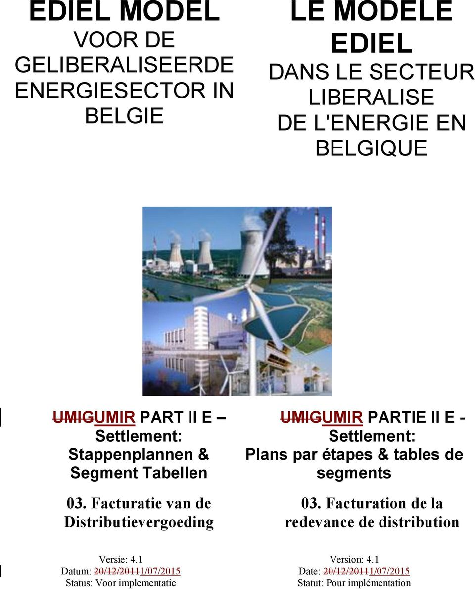 Facturatie van de Distributievergoeding UIGUIR PARTIE II E - Settlement: Plans par étapes & tables de