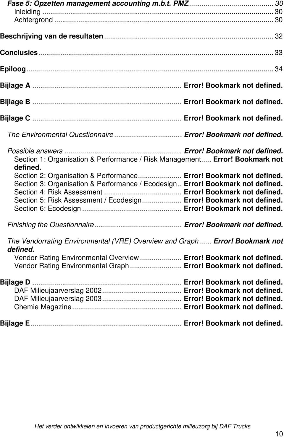 .. Error! Bookmark not defined. Section 2: Organisation & Performance... Error! Bookmark not defined. Section 3: Organisation & Performance / Ecodesign.. Error! Bookmark not defined. Section 4: Risk Assessment.