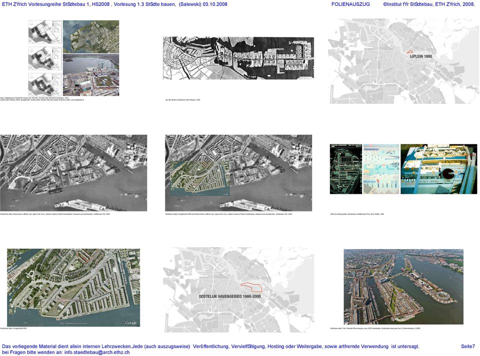 , Eastern Harbour District Amsterdam: urbanism and architecture, Rotterdam: NAi 2003 Nördliches Ijufer, GoogleEarth 2008 und historisches Luftbild. aus: Jaap Evert; et al.