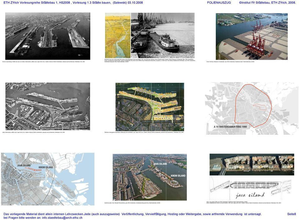 aus: Buurman, Marlies; Kloos, Maarten (eds.), Impact. Urban Planning in Amsterdam after 1986, Amsterdam: Arcam, Architectura & Natura 2005.
