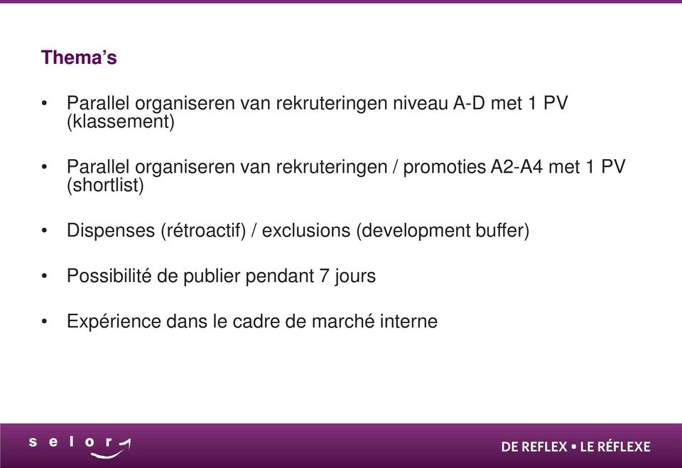 1 PV (shortlist) Dispenses (rétroactif) / exclusions (development buffer)