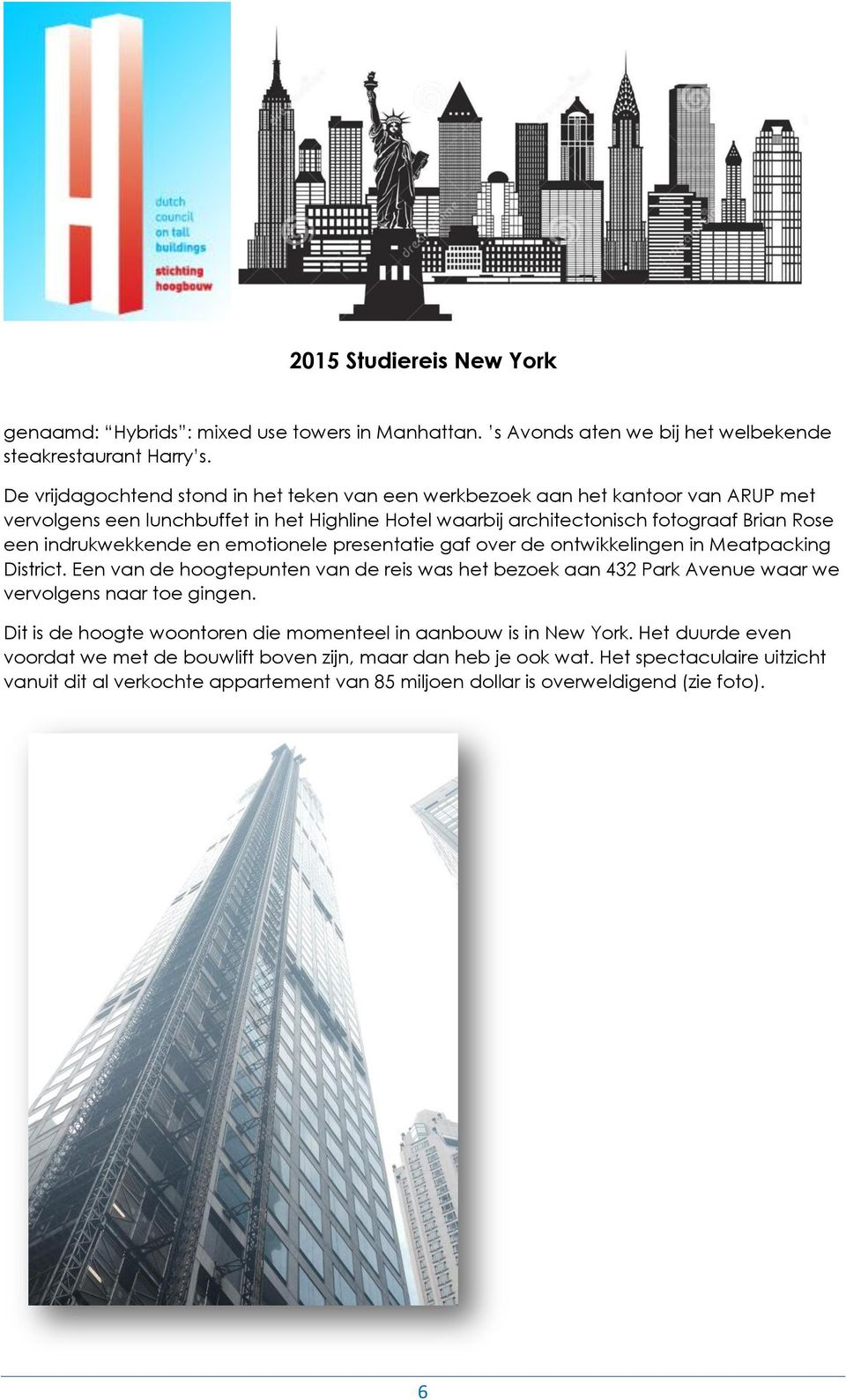 indrukwekkende en emotionele presentatie gaf over de ontwikkelingen in Meatpacking District.