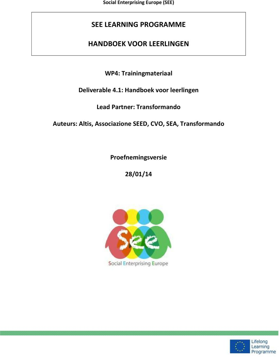 1: Handboek voor leerlingen Lead Partner: Transformando Auteurs: