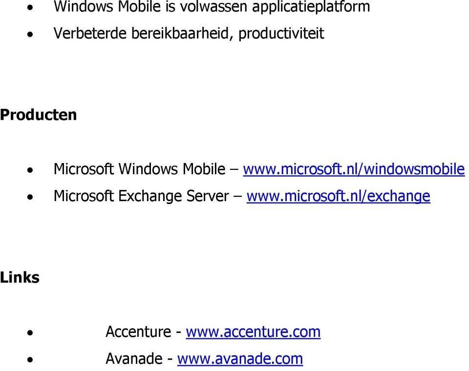 www.microsoft.nl/windowsmobile Microsoft Exchange Server www.