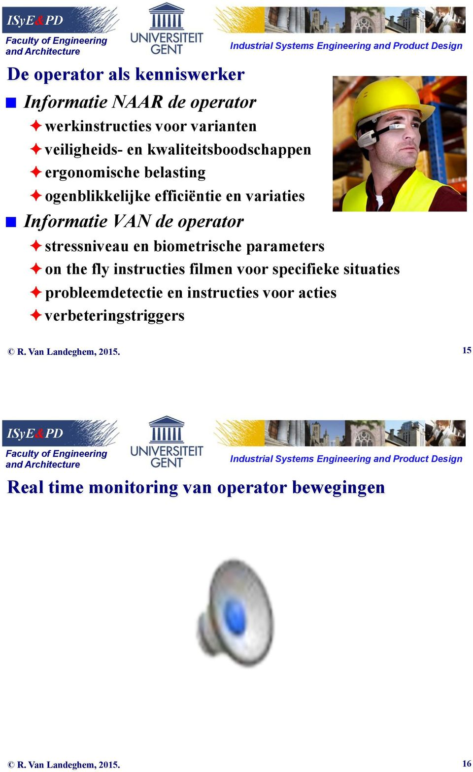 operator stressniveau en biometrische parameters on the fly instructies filmen voor specifieke situaties