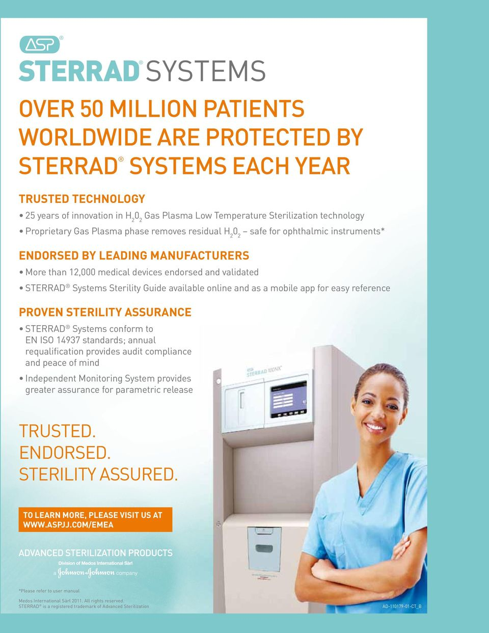 Sterility Guide available online and as a mobile app for easy reference PROVEN STERILITY ASSURANCE STERRAD Systems conform to EN ISO 14937 standards; annual requalification provides audit compliance