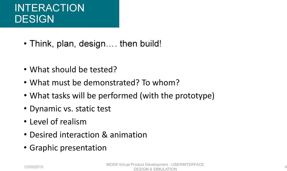 What tasks will be performed (with the prototype) Dynamic vs.