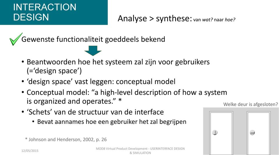 design space vast leggen: conceptual model Conceptual model: a high-level description of how a system is organized and