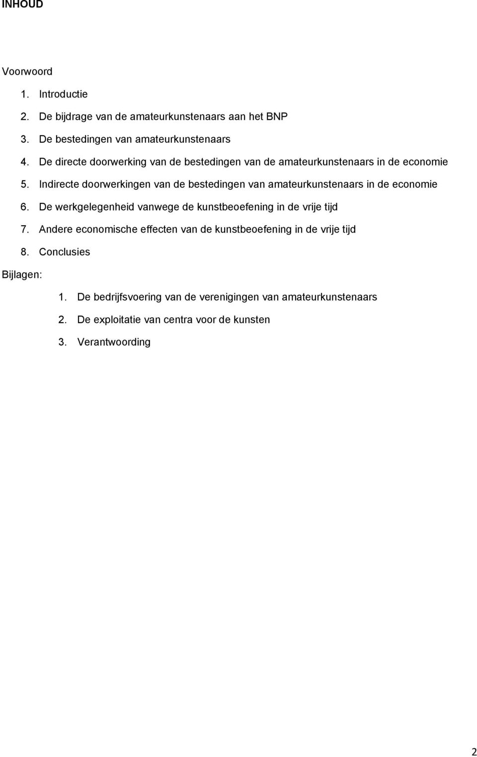 Indirecte doorwerkingen van de bestedingen van amateurkunstenaars in de economie 6.
