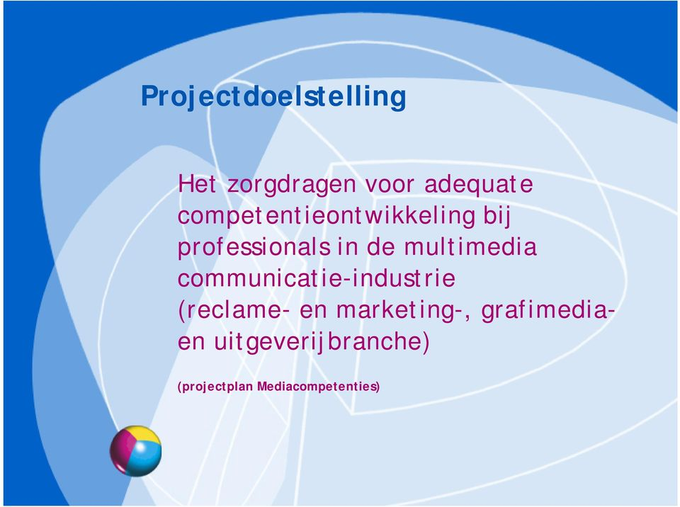 multimedia communicatie-industrie (reclame- en