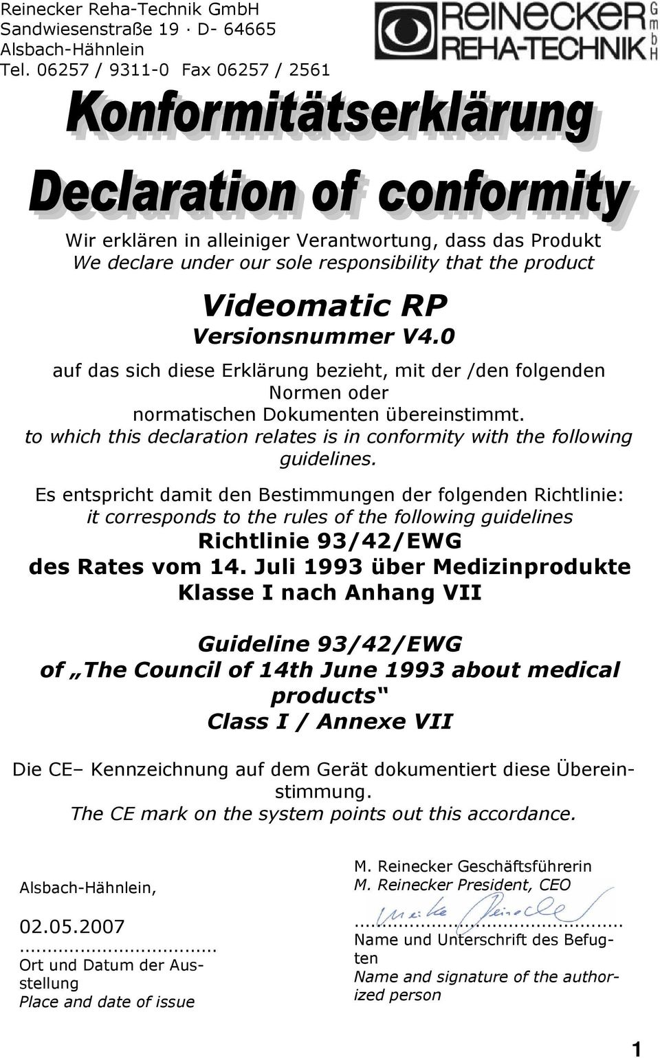 0 auf das sich diese Erklärung bezieht, mit der /den folgenden Normen oder normatischen Dokumenten übereinstimmt. to which this declaration relates is in conformity with the following guidelines.