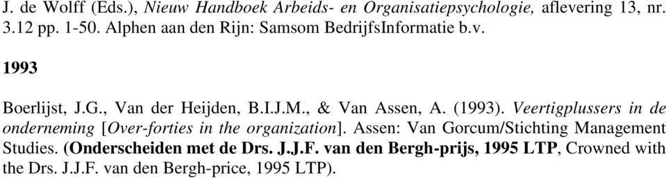 (1993). Veertigplussers in de onderneming [Over-forties in the organization].