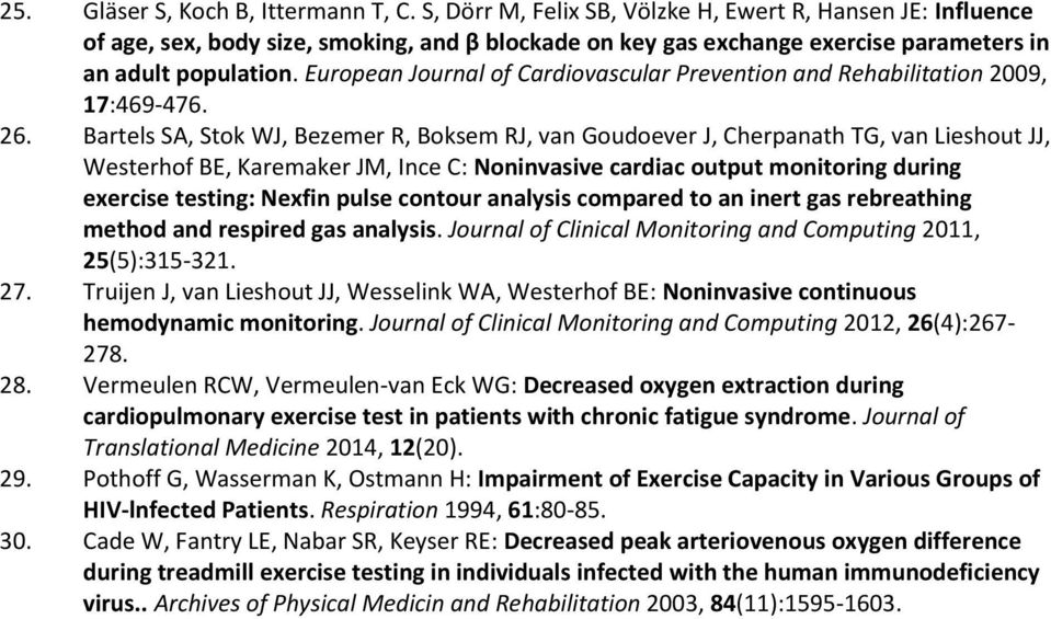 European Journal of Cardiovascular Prevention and Rehabilitation 2009, 17:469-476. 26.