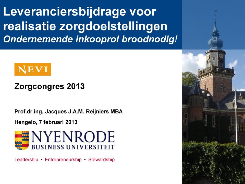 Zorgcongres 2013 Prof.dr.ing. Jacques J.A.M.