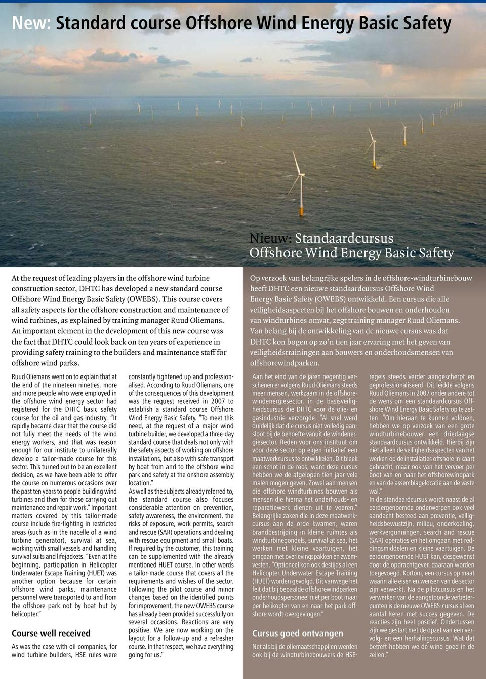 This course covers all safety aspects for the offshore construction and maintenance of wind turbines, as explained by training manager Ruud Oliemans.