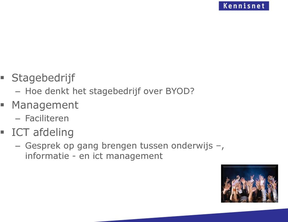 Management Faciliteren ICT afdeling