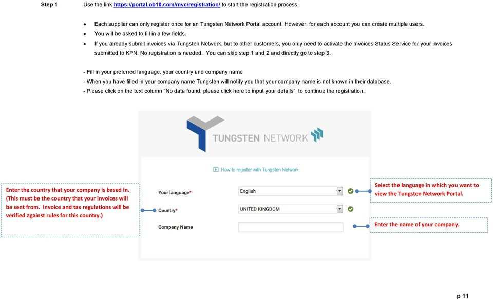 If you already submit invoices via Tungsten Network, but to other customers, you only need to activate the Invoices Status Service for your invoices submitted to KPN. No registration is needed.