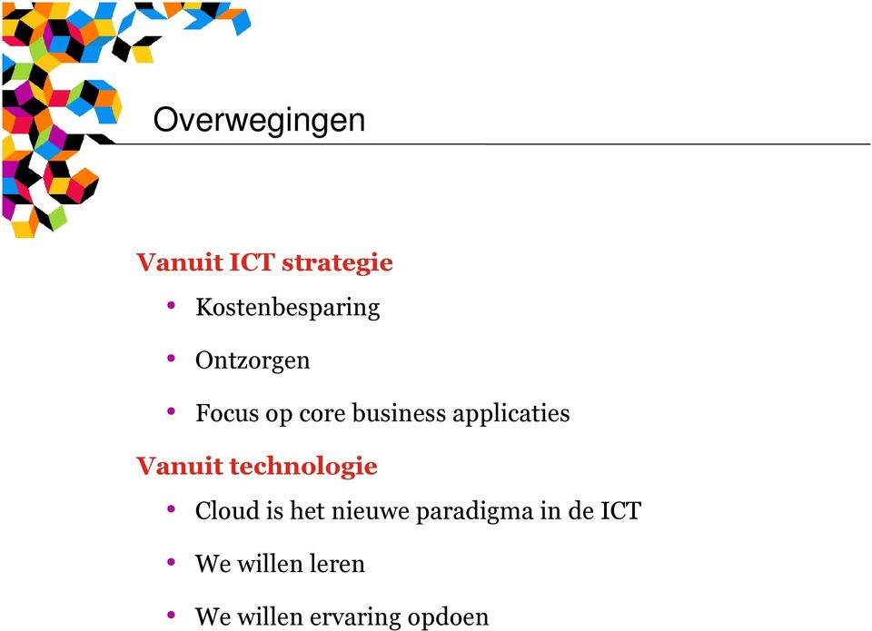 applicaties Vanuit technologie Cloud is het