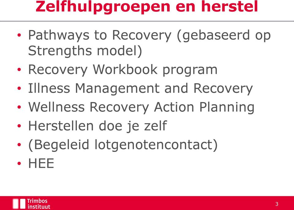 Illness Management and Recovery Wellness Recovery Action
