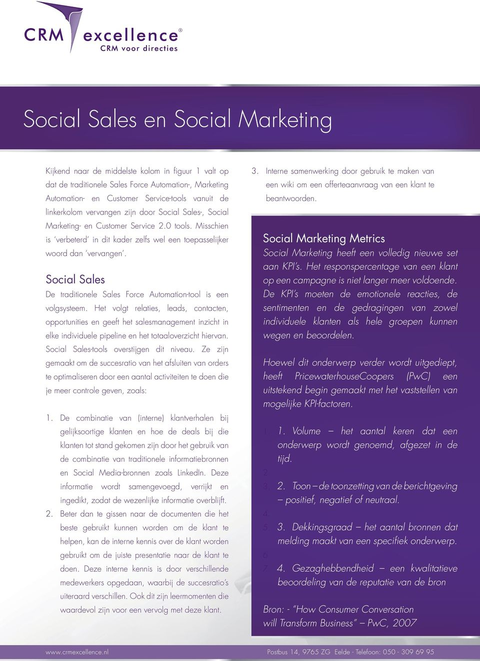 Social Sales De traditionele Sales Force Automation-tool is een volgsysteem.