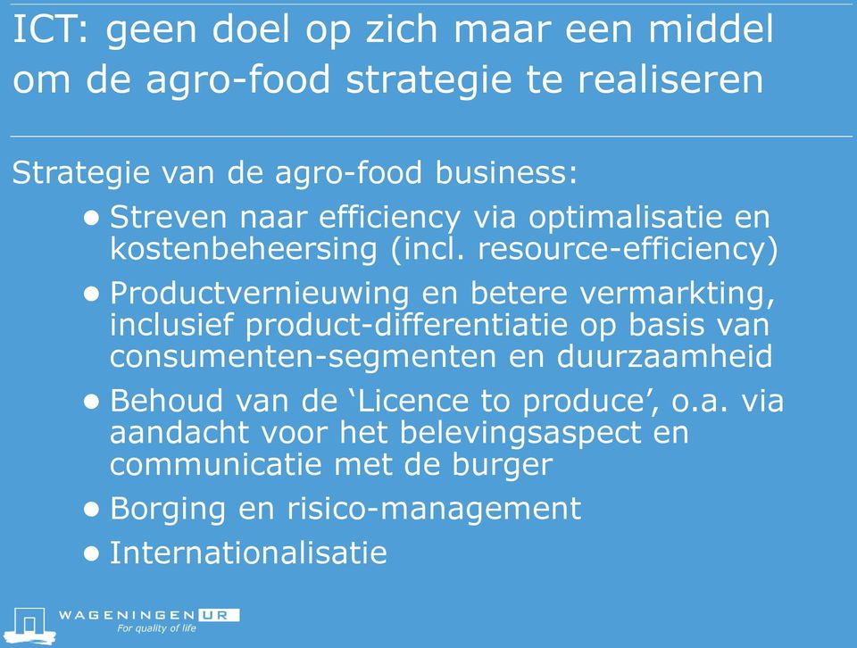 resource-efficiency) Productvernieuwing en betere vermarkting, inclusief product-differentiatie op basis van